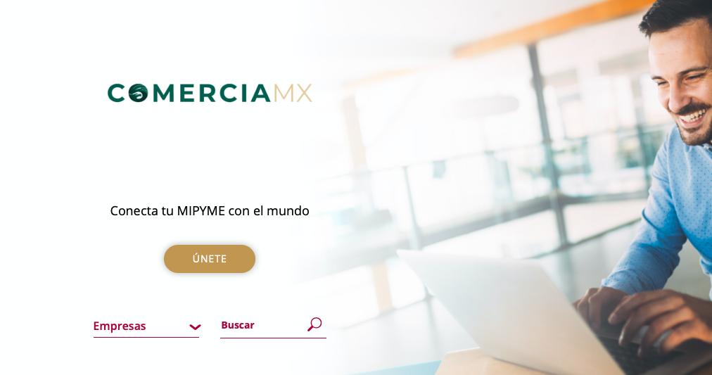 ComerciaMX quiere llevar a las Pymes a más de 160 países